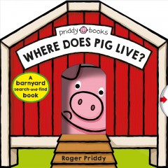 Where Does Pig Live? : A Barnyard Search-and-find Book