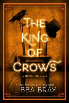 The King of Crows : a Diviners novel / Libba Bray. - Libba Bray.