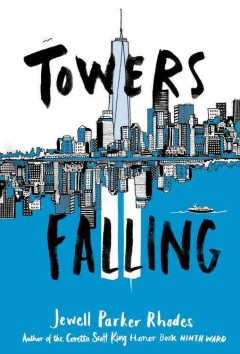 Towers falling /  Jewell Parker Rhodes. - Jewell Parker Rhodes.