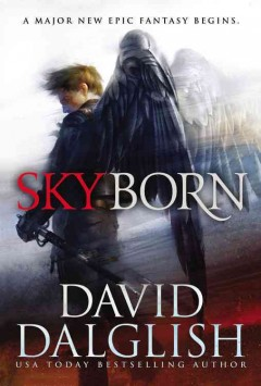 Skyborn /  David Dalglish.