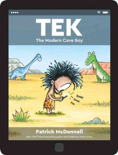 Tek : The Modern Cave Boy