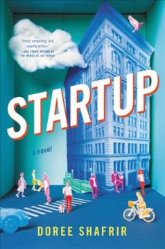 Startup : a novel / Doree Shafrir.