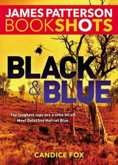 Black & blue /  James Patterson with Candice Fox. - James Patterson with Candice Fox.