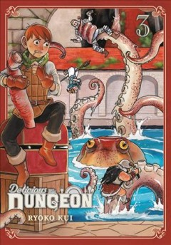 Delicious in dungeon Volume 3 /  Ryoko Kui ; [translation, Taylor Engel ; lettering, Abigail Blackman]. - Ryoko Kui ; [translation, Taylor Engel ; lettering, Abigail Blackman].