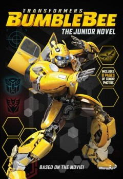 Transformers Bumblebee : the junior novel / adapted by Ryder Windham. - adapted by Ryder Windham.