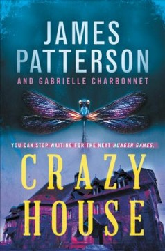 Crazy house /  James Patterson with Gabrielle Charbonnet. - James Patterson with Gabrielle Charbonnet.