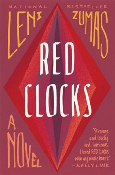 Red clocks : a novel / Leni Zumas.