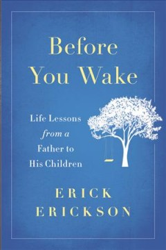 Before You Wake : Life Lessons from a Father to His Children