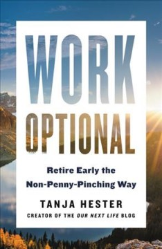 Work Optional : Retire Early the Non-Penny-Pinching Way