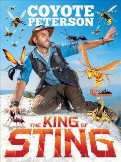 The king of sting /  Coyote Peterson. - Coyote Peterson.