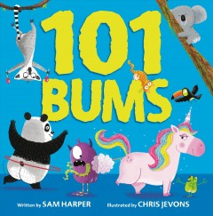 101 bums /  Sam Harper ; illustrated by Chris Jevons. - Sam Harper ; illustrated by Chris Jevons.