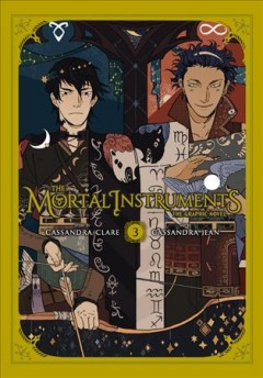 The mortal instruments : the graphic novel Volume 3 / story by Cassandra Clare ; art by Cassandra Jean. - story by Cassandra Clare ; art by Cassandra Jean.
