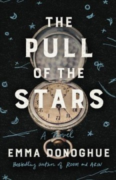 The Pull Of The Stars / Emma Donoghue - Emma Donoghue