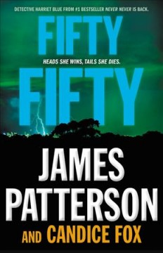 Fifty fifty /  James Patterson and Candice Fox. - James Patterson and Candice Fox.