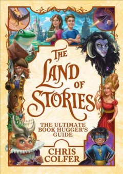 Land of Stories : The Ultimate Book Hugger's Guide