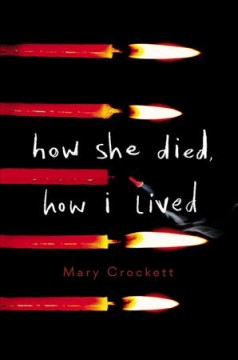 How she died, how I lived /  Mary Crockett. - Mary Crockett.