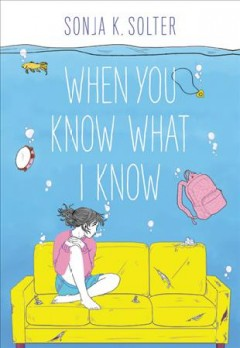 When you know what I know /  Sonja Solter.