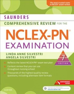 Saunders comprehensive review for the NCLEX-PN examination /  Linda Anne Silvestri. - Linda Anne Silvestri.