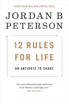 12 rules for life : an antidote to chaos / Jordan B. Peterson ; foreword by Norman Doidge ; illustrations by Ethan Van Scriver. - Jordan B. Peterson ; foreword by Norman Doidge ; illustrations by Ethan Van Scriver.