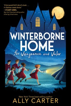 Winterborne Home for vengeance and valor /  Ally Carter.