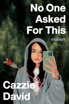 No One Asked For This : Essays