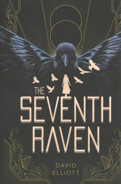 The seventh raven /  by David Elliott ; illustrations by Rovina Cai. - by David Elliott ; illustrations by Rovina Cai.