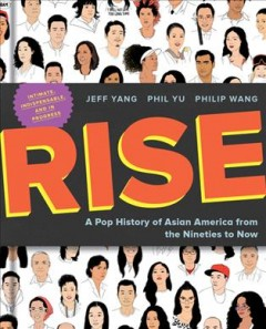 Rise : A Pop History of Asian America from the Nineties to Now
