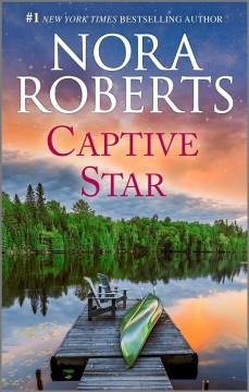 Captive star /  by Nora Roberts. - by Nora Roberts.