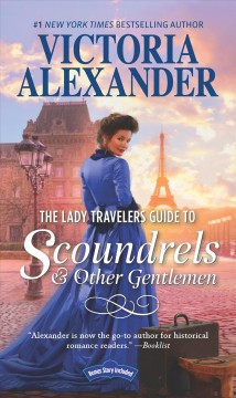 The lady travelers guide to scoundrels & other gentlemen /  Victoria Alexander.