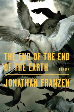 End of the End of the Earth : Essays