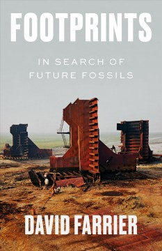 Footprints : In Search of Future Fossils