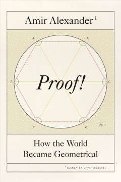 Proof! : How the World Became Geometrical