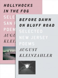 Before Dawn on Bluff Road / Hollyhocks in the Fog : Selected New Jersey Poems / Selected San Francisco Poems