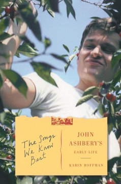 Songs We Know Best : John Ashbery's Early Life