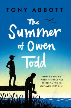 The summer of Owen Todd /  Tony Abbott. - Tony Abbott.