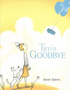 Tim's goodbye /  written and illustrated by Steven Salerno.