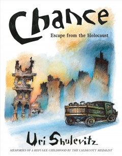 Chance : escape from the Holocaust / Uri Shulevitz. - Uri Shulevitz.
