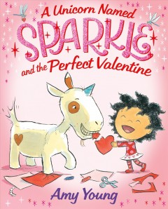 Unicorn Named Sparkle and the Perfect Valentine