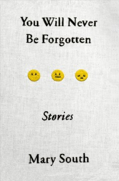 You Will Never Be Forgotten : Stories