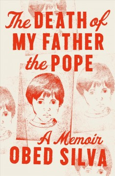 Death of My Father the Pope : A Memoir