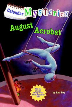 August acrobat /  by Ron Roy ; illustrated by John Steven Gurney.