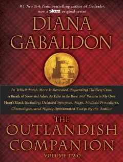 The outlandish companion Volume two : the second companion to the Outlander series, covering The fiery cross, A breath of snow and ashes, An echo in the bone, and Written in my own heart's blood / Diana Gabaldon.