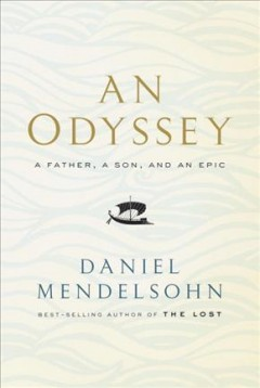 Odyssey : A Father, a Son, and an Epic