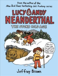 Lucy & Andy Neanderthal : The Stone Cold Age