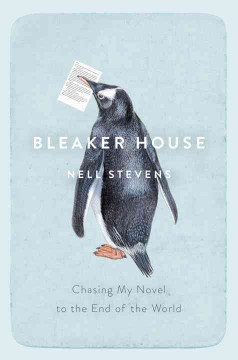 Bleaker House : Chasing My Novel to the End of the World