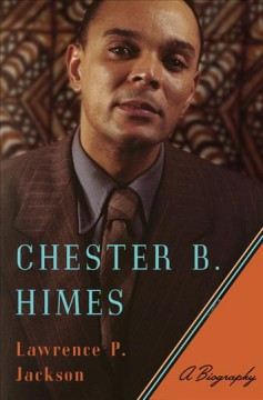 Chester B. Himes : A Biography