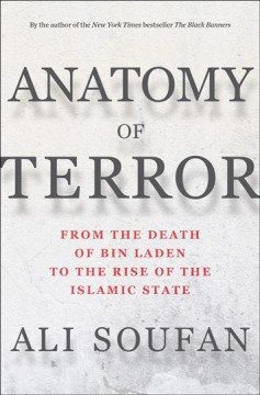 Anatomy of Terror : From the Death of Bin Laden to the Rise of the Islamic State