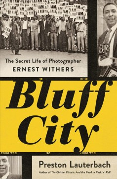Bluff City : The Secret Life of Photographer Ernest Withers