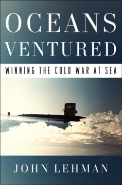 Oceans Ventured : Winning the Cold War at Sea