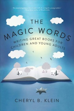 Magic Words : Writing Great Books for Children and Young Adults
